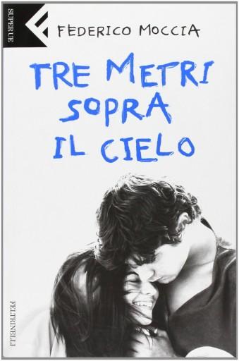"""Copertina di """"Tre Metri Sopra il Cielo"""" di Federico Moccia."""