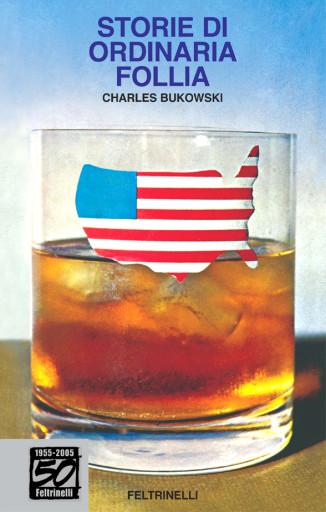 """Copertina di """"Storie di Ordinaria Follia"""" di Charles Bukowski"""